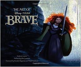 amazon art of brave disney pixar jenny lerew john lasseter