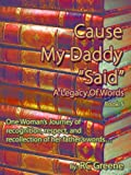 "Cause My Daddy ""Said"" A Legacy Of Words"