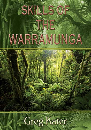 Skills of the Warramunga (Warramunga Trilogy Book 3) by [Kater, Greg]