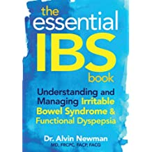 The Essential IBS Book: Understanding and Managing Irritable Bowel Syndrome and Functional Dyspepsia