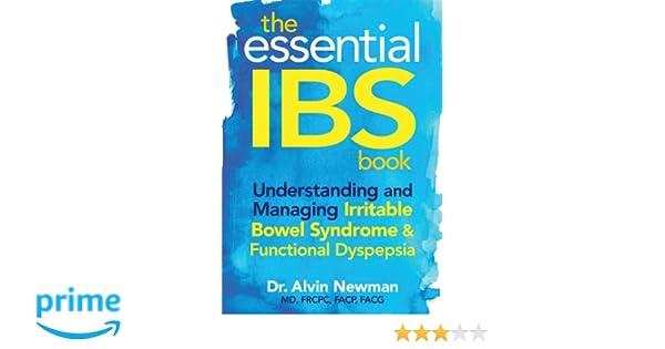 The Essential IBS Book: Understanding and Managing Irritable