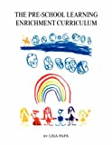 The Pre-School Learning Enrichment Curriculum, Lisa Papa, 1425787886
