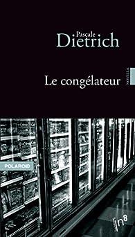 Le congélateur par Pascale Dietrich-Ragon