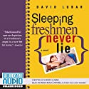 Sleeping Freshmen Never Lie Audiobook by David Lubar Narrated by Ryan MacConnell, the Full Cast Family