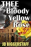 Thee Bloody Yellow Rose
