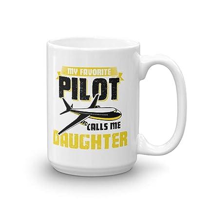 My Favorite Pilot Calls Me Daughter Funny Coffee Mug