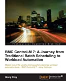 BMC Control-M 7: A Journey from Traditional Batch