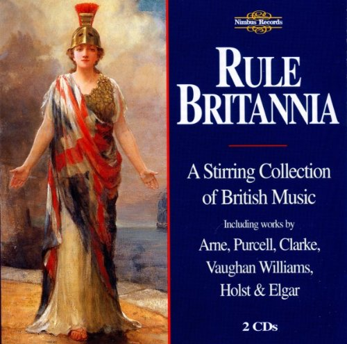 Britannia Collection - Rule Britannia: Collection of British Music / Various