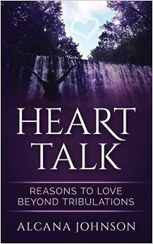 Heart Talk: Reasons to Love Beyond Tribulations (Volume 1)