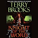 A Knight of the Word Hörbuch von Terry Brooks Gesprochen von: Mark Deakins