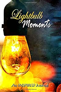 Lightbulb Moments: An Inspired Journal