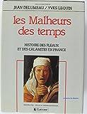 img - for Les Malheurs des temps: Histoire des fleaux et des calamites en France (French Edition) book / textbook / text book