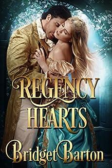 Regency Romance: Regency Hearts: A Historical Regency Romance Series (Book 2) by [Barton, Bridget]