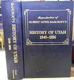 History of Utah, 1840-1886, Hubert Howe Bancroft, 0913814490