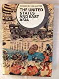 The United States and East Asia, Richard Warner Van Alstyne, 0393054918
