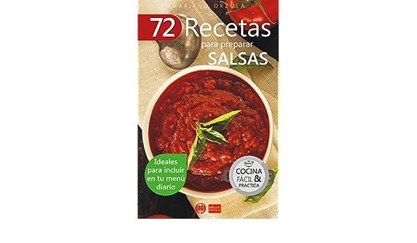 72 RECETAS PARA PREPARAR SALSAS: Ideales para incluir en tu menú diario (Colección Cocina Fácil & Práctica nº 37) (Spanish Edition) - Kindle edition by ...