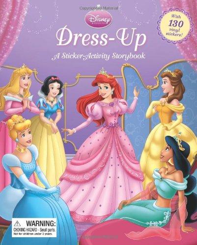 Disney Princess: Dress-Up (2nd Edition): A Sticker-Activity Storybook (Sticker-Activity Storybook, ()