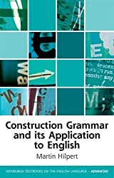 Construction Grammar and its Application to English (Edinburgh Textbooks on the English Language - Advanced)