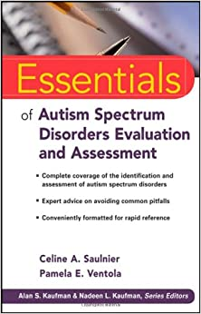 Essentials of Autism Spectrum Disorders Evaluation and Assessment (Essentials of Psychological Assessment)