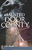 img - for Haunted Door County (Haunted America) book / textbook / text book