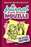 Journal d'une grosse nouille: une rentree gratinee (French Edition)