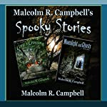 Malcolm R. Campbell's Spooky Stories | Malcolm R. Campbell