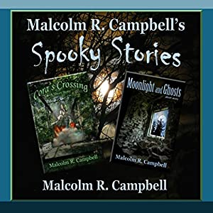 Malcolm R. Campbell's Spooky Stories Audiobook