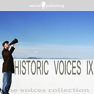 Historic Voices IX Audiobook
