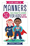 A Kids' Guide to Manners: 50 Fun Etiquette Lessons