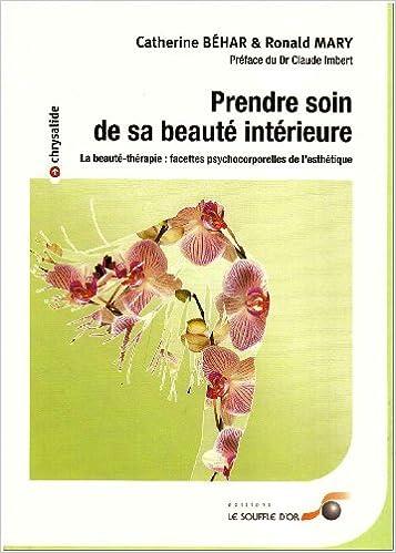 Livres gratuits en ligne Prendre soin de sa beauté intérieure - La beauté-thérapie : facettes psychocorporelles de l'esthétique pdf epub