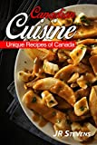 Canadian Cuisine: A Cookbook of Authentic  Recipes of Canada