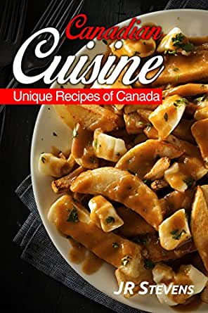 Canadian cuisine a cookbook of authentic recipes of for Authentic canadian cuisine