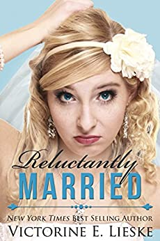 Reluctantly Married (The Married Series Book 2) by [Lieske, Victorine E.]