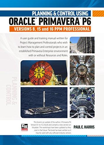 planning and control using oracle primavera p6 versions 8 15 and 16 rh amazon com Primavera P6 Enterprise Software Primavera P6 Enterprise Software