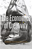 The Economics of Creativity: Art and Achievement under Uncertainty