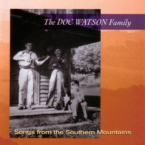 The Doc Watson Family - Songs From The Southern Mountains