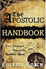 The Apostolic Handbook: Your Personal Voyage to Apostolic Office Paperback