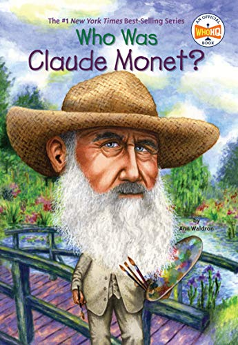 Who Was Claude Monet? (Monet For Kids)