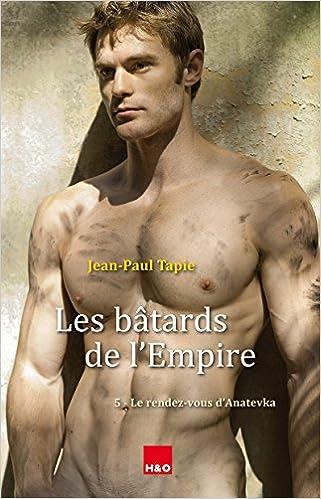 Les bâtards de l'Empire 5 - Le rendez-vous d'Anatevka