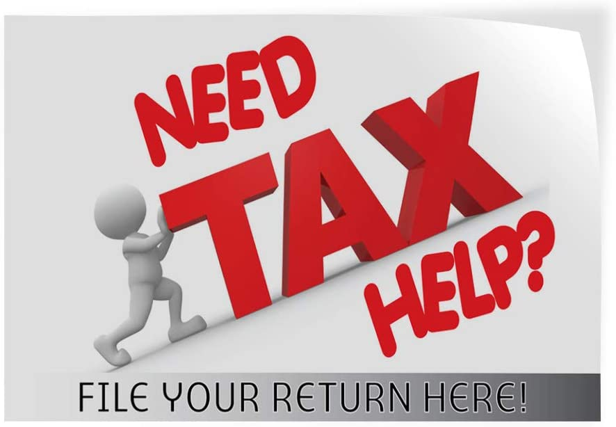 Decal Sticker Multiple Sizes Need Tax Help File Your Returns Here Style T Business Need Tax Help File Your Returns Outdoor Store Sign White