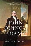 John Quincy Adams: Militant Spirit