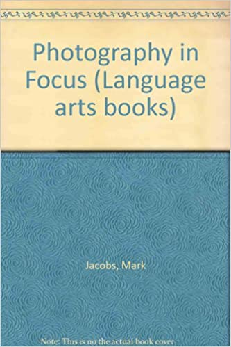 Photography in Focus (Language arts books)