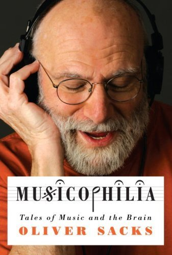 Musicophilia: Tales of Music and the Brain by Sacks, Oliver (October 16, 2007) Hardcover