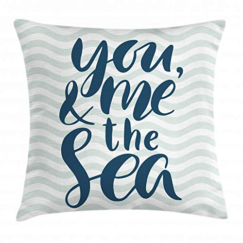 NYWDZ Beach Quote Throw Pillow Cushion Cover, You Me and The Sea Text on Wavy Background, Decorative Square Accent Pillow Case, 18 X 18 Inches, Dark Petrol Blue Pale Almond Green and White (And Sea Cushion Me The You)