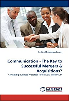 Book Communication - The Key to Successful Mergers & Acquisitions?: Navigating Business Processes in the New Millennium