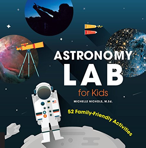 Astronomy Lab for Kids: 52 Family-Friendly Activities (Lab Series)