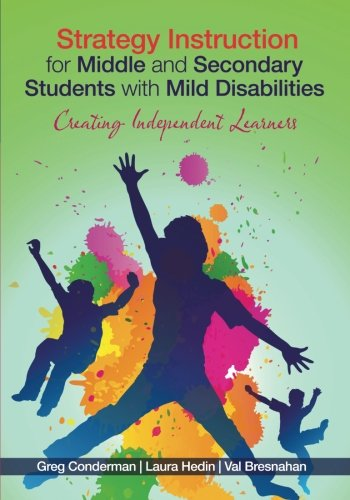 Strategy Instruction for Middle and Secondary Students with Mild Disabilities: Creating Independent Learners