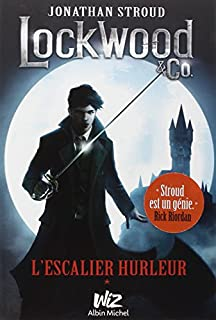 Lockwood & Co 01 : L'escalier hurleur