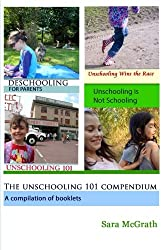 The Unschooling 101 Compendium: A Compilation of Booklets