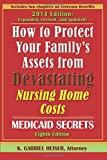 How to Protect Your Family's Assets from Devastating Nursing Home Costs: Medicaid Secrets (8th Edition)